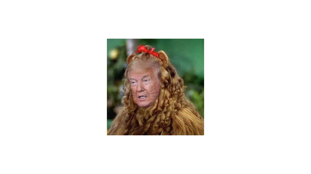 Trump's face on cowardly lion from The Wizard of Oz